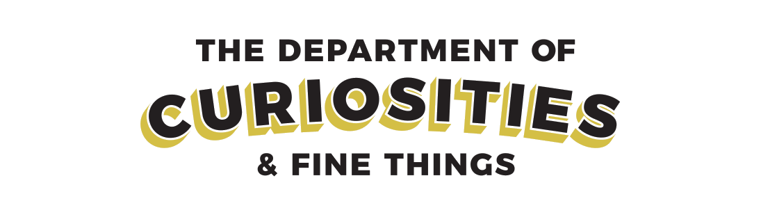 The Department of Curiosities and Fine Things